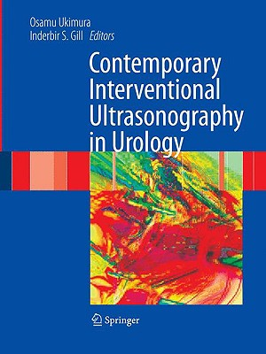 Contemporary Interventional Ultrasonography In Urology By Ukimura, Osamu (EDT)/ Gill, Inderbir S. (EDT)